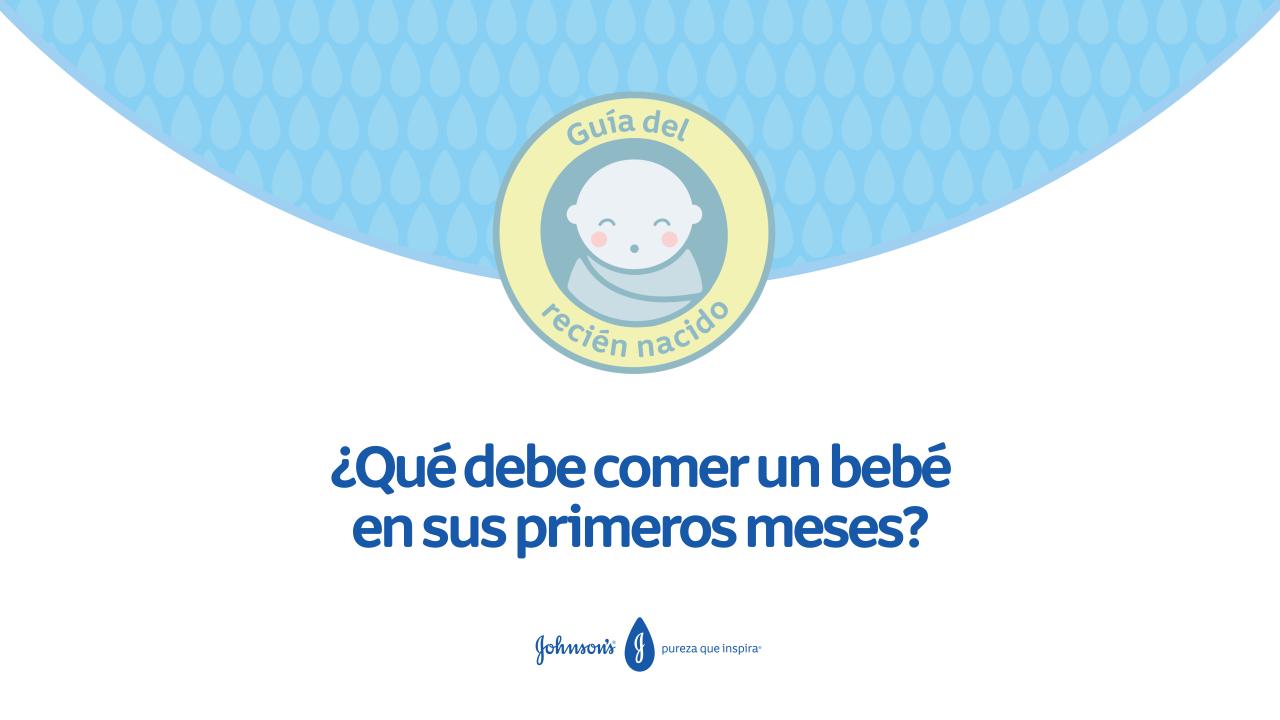 ¿Qué debe comer un bebé en sus primeros meses?