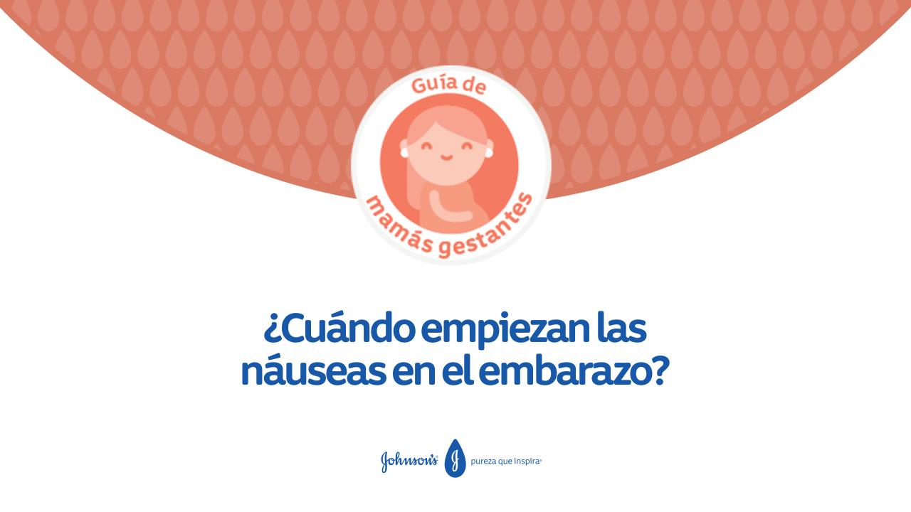 ¿Cuándo empiezan las náuseas en el embarazo?